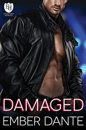 Damaged: An Everyday Heroes World Novel