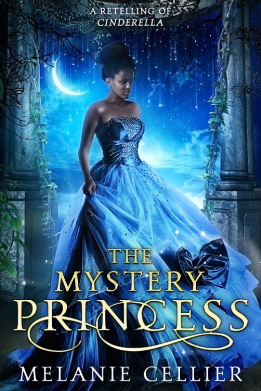 The Mystery Princess: A Retelling of Cinderella