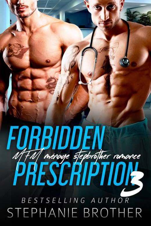 Forbidden Prescription 3: MFM Ménage Stepbrother Medical Romance