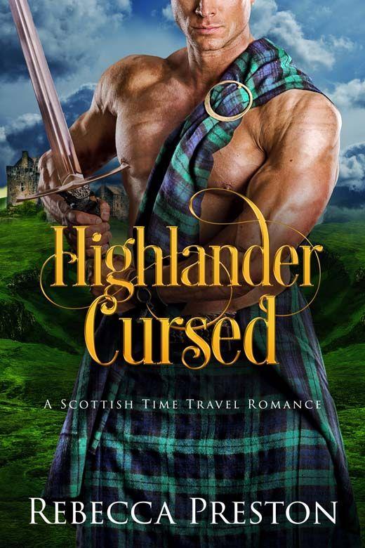 Highlander Cursed: A Scottish Time Travel Romance